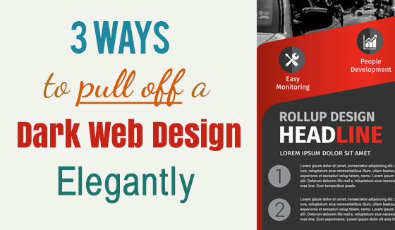 3 Ways to Pull Off a Dark Web Design Elegantly