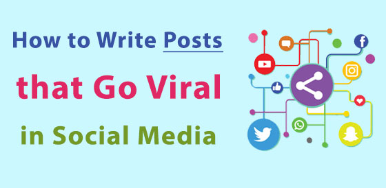 How to Write Posts that Go Viral in Social Media