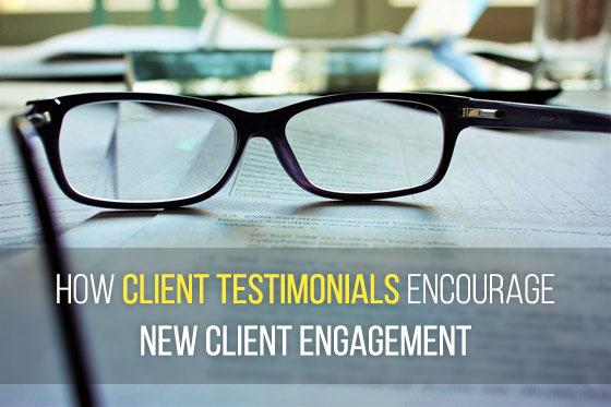 How Client Testimonials Encourage New Client Engagement