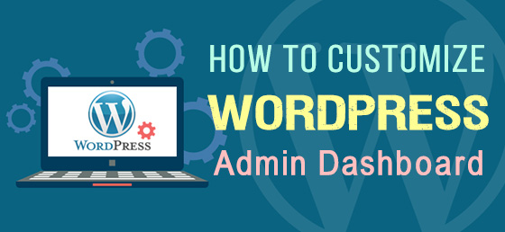 How to Customize the WordPress Website's Admin Dashboard