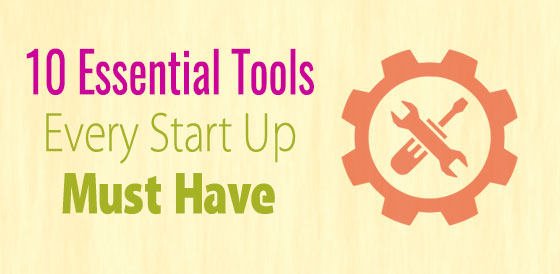10 Essential Tools Every Start Up Must Have