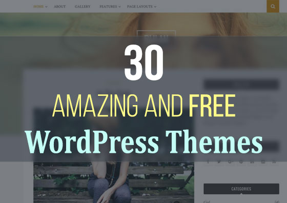 30 Amazing and Free WordPress Themes