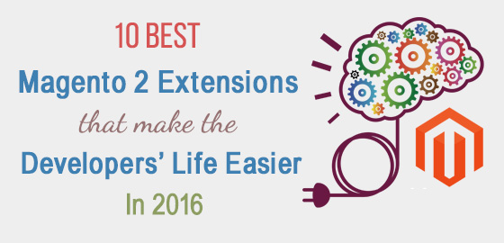 10 Best Magento 2 Extensions that Make the Developers Life Easier