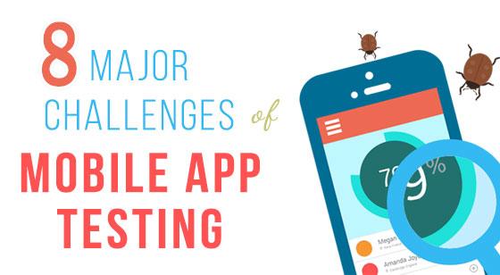 8 Major Challenges of Mobile App Testing