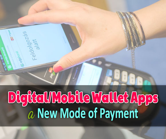 How Digital/Mobile Wallet Apps Became New Mode Of Payment