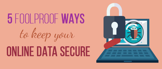 5 Ways To Keep Your Online Data Secure