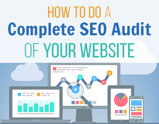 How to Do a Complete SEO Audit of Your Website