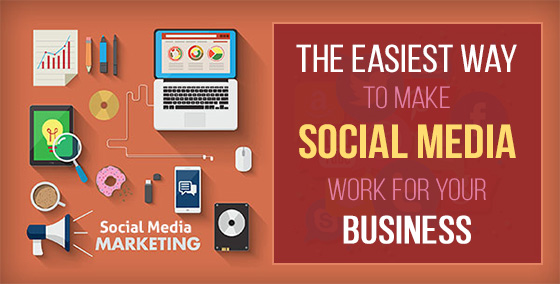 The easiest way to make social media work for your business