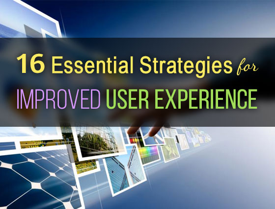 16 Essential Strategies for Improved User Experience