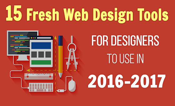 15 Fresh Web Design Tools for Designers to Use in 2016-2017