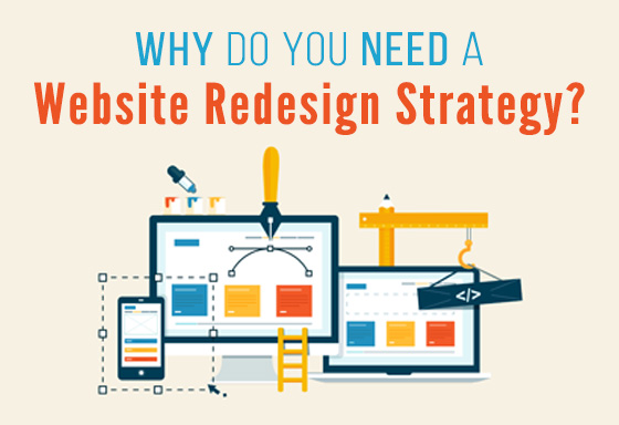 Why Do You Need a Website Redesign Strategy?