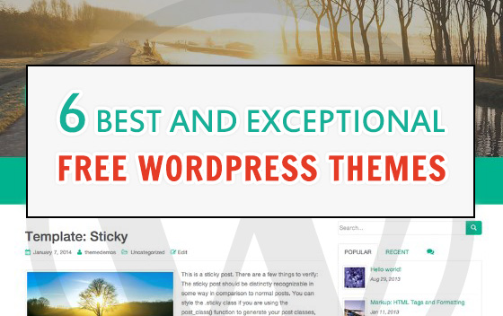 6 Best and Exceptional Free Wordpress Themes
