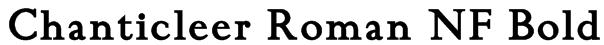 Chanticleer Roman NF Bold Font