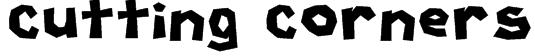 Cutting Corners Font
