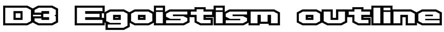 D3 Egoistism outline Font