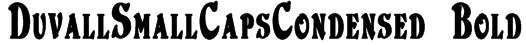 DuvallSmallCapsCondensed Bold Font
