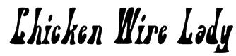 Chicken Wire Lady Font