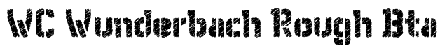 WC Wunderbach Rough Bta Font