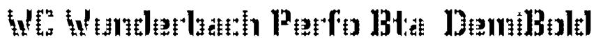 WC Wunderbach Perfo Bta  DemiBold Font