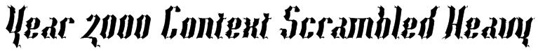 Year 2000 Context Scrambled Heavy Font