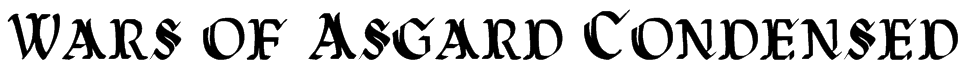 Wars of Asgard Condensed Font