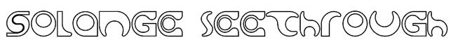 Solange seethrough Font