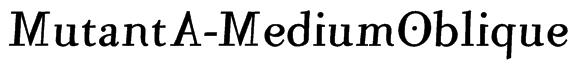 MutantA-MediumOblique Font