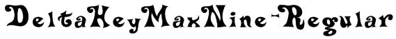 DeltaHeyMaxNine-Regular Font