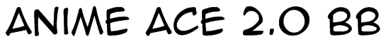Anime Ace 2.0 BB Font