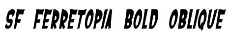 SF Ferretopia Bold Oblique Font