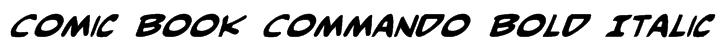 Comic Book Commando Bold Italic Font