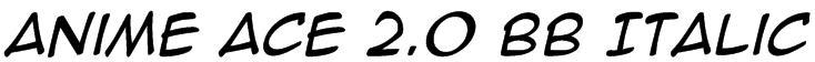 Anime Ace 2.0 BB Italic Font