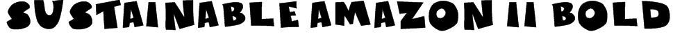 Sustainable Amazon II Bold Font