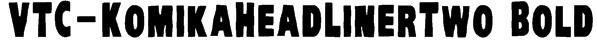 VTC-KomikaHeadLinerTwo Bold Font