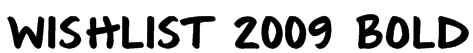 Wishlist 2009 Bold Font