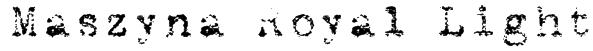 Maszyna Royal Light Font
