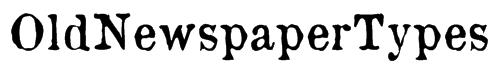 OldNewspaperTypes Font