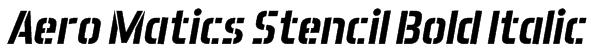 Aero Matics Stencil Bold Italic Font