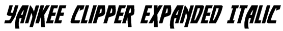 Yankee Clipper Expanded Italic Font