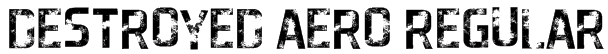 Destroyed Aero Regular Font