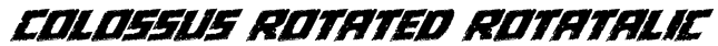 Colossus Rotated Rotatalic Font
