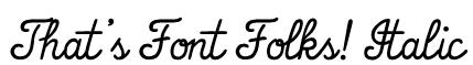 That's Font Folks! Italic Font