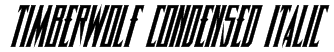 Timberwolf Condensed Italic Font