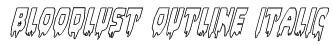 Bloodlust Outline Italic Font