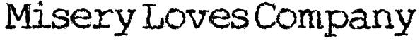 Misery Loves Company Font