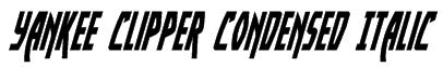 Yankee Clipper Condensed Italic Font