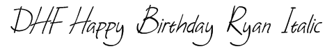 DHF Happy Birthday Ryan Italic Font