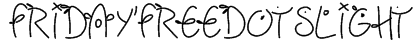 Fridayfreedotslight Font