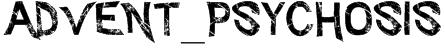 Advent_Psychosis Font