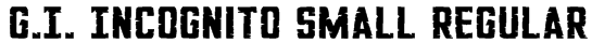 G.I. Incognito Small Regular Font